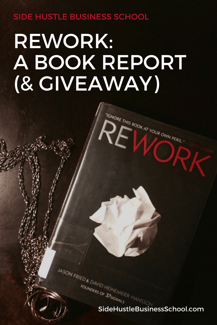Rework by Jason Fried and David Heinemeier Hansson: Book Report