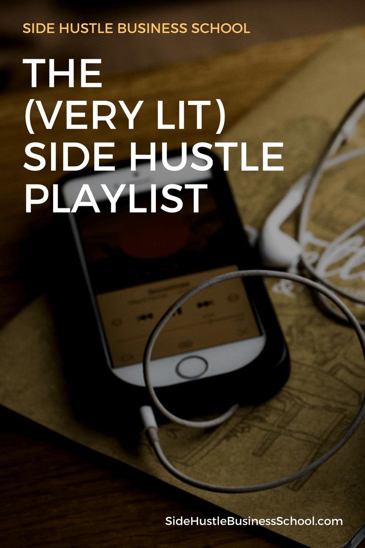 Side Hustle Playlist (It's Lit)